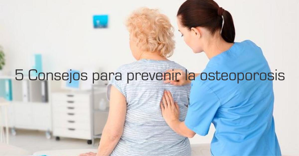 5 Consejos para prevenir la osteoporosis