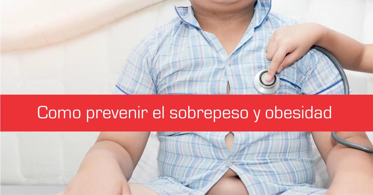 Como prevenir el sobrepeso y obesidad