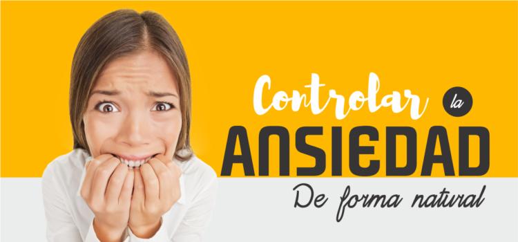 Como controlar la ansiedad de forma natural